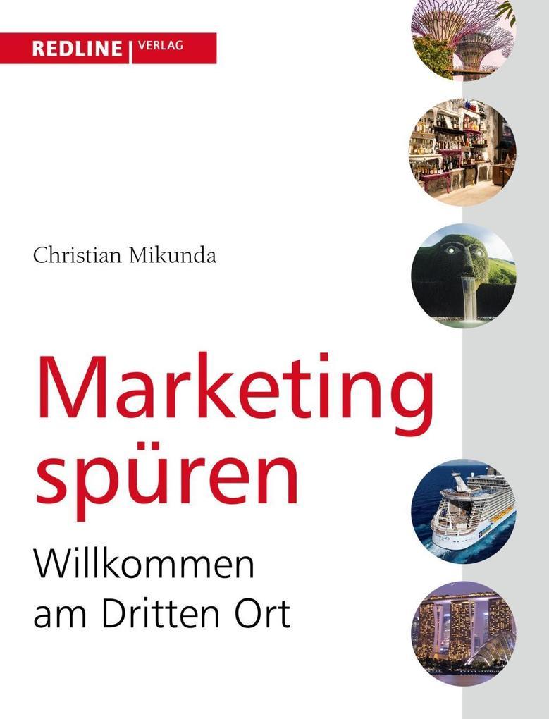 Marketing spüren als Buch von Christian Mikunda
