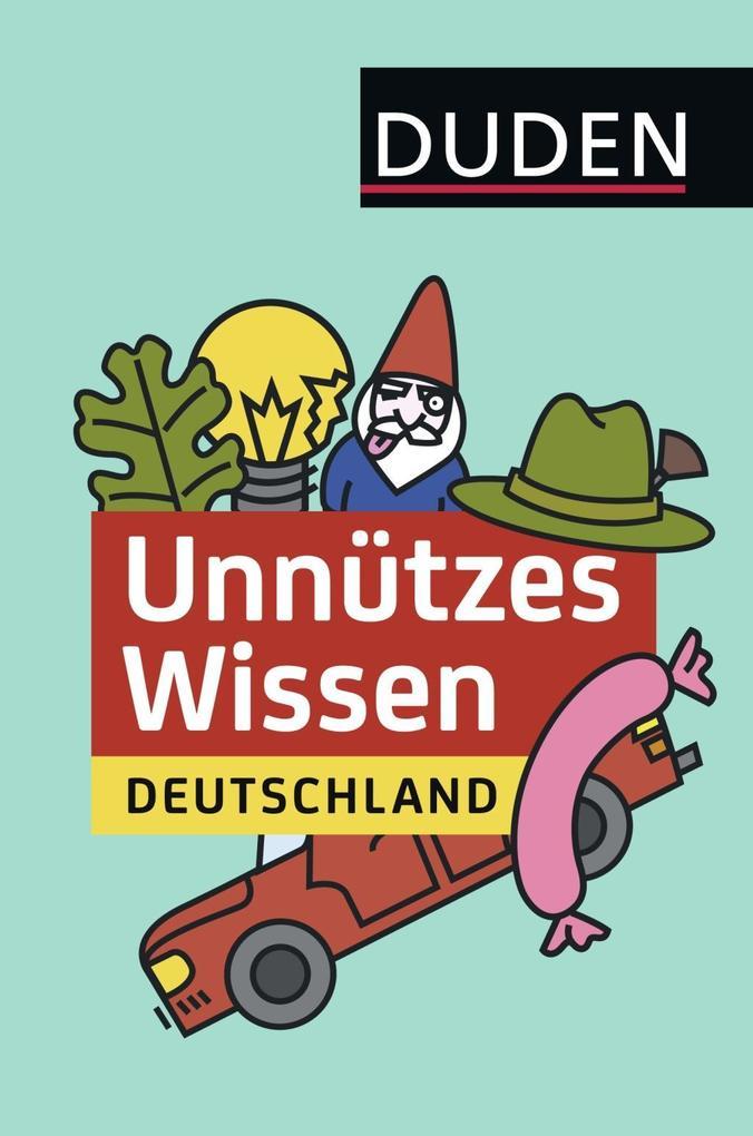 Unnützes Wissen Deutschland als Buch von