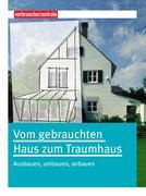 Vom gebrauchten Haus zum Traumhaus