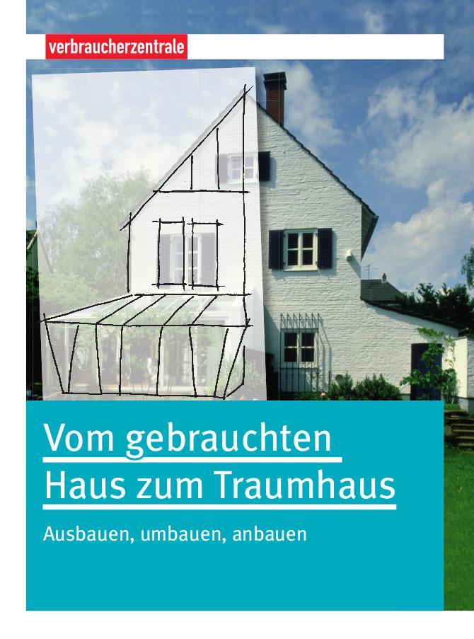 Vom gebrauchten Haus zum Traumhaus als Buch von...