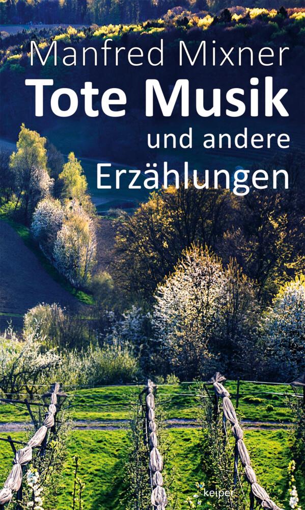 Tote Musik als Buch von Manfred Mixner