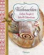 Weihnachten - Festliche Rezepte & liebevolle Dekorationen