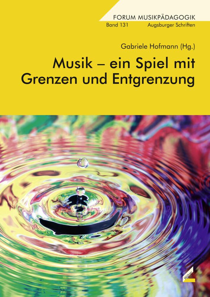 Musik - ein Spiel mit Grenzen und Entgrenzung a...