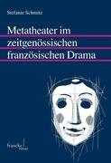 Metatheater im zeitgenössischen französischen Drama