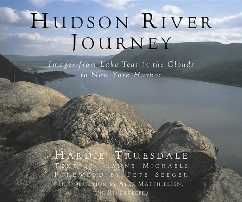 Hudson River Journey: Images from Lake Tear in the Clouds to New York Harbor als Buch