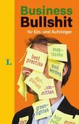 Business Bullshit für Ein- und Aufsteiger