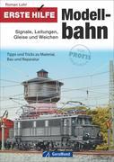 Erste Hilfe Modellbahn: Signale, Leitungen, Gleise und Weichen