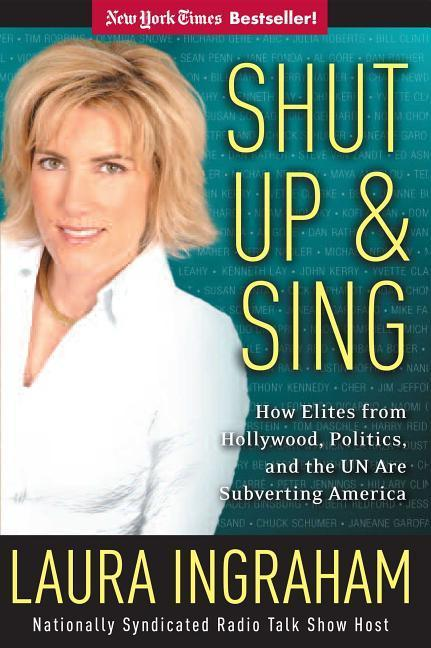 Shut Up & Sing: How Elites from Hollywood, Politics, and the UN Are Subverting America als Buch