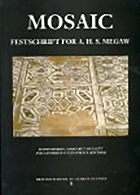 Mosaic. Festschrift for A H S Megaw als Buch