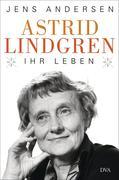 Astrid Lindgren. Ihr Leben