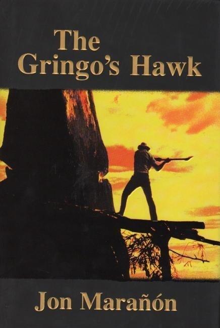 The Gringo's Hawk als Taschenbuch