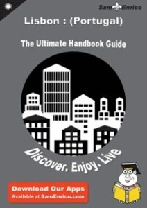 Ultimate Handbook Guide to Lisbon : (Portugal) ...
