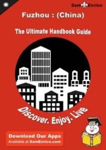 Ultimate Handbook Guide to Fuzhou : (China) Tra...