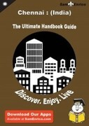 Ultimate Handbook Guide to Chennai : (India) Travel Guide