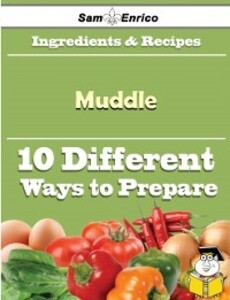 10 Ways to Use Muddle (Recipe Book) als eBook D...