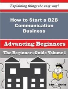 How to Start a B2B Communication Business (Begi...