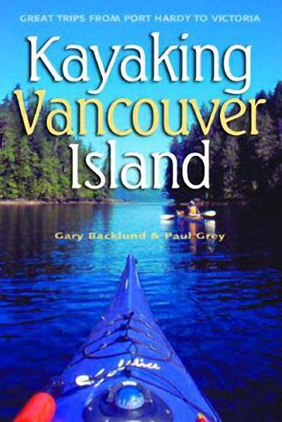Kayaking Vancouver Island: Great Trips from Port Hardy to Victoria als Taschenbuch