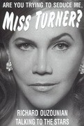 Are You Trying to Seduce Me, Miss Turner?: Talking to Stars