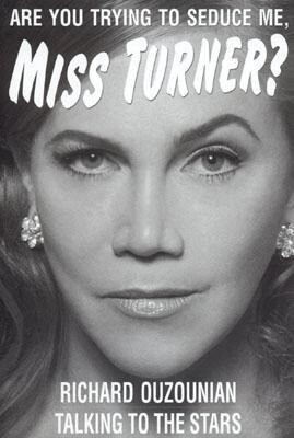 Are You Trying to Seduce Me, Miss Turner?: Talking to Stars als Buch