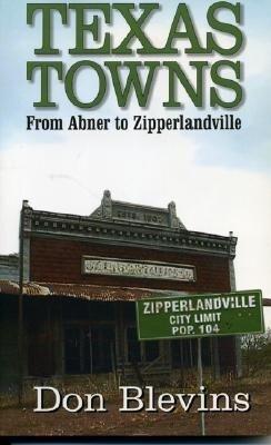 Texas Towns: From Abner to Zipperlandville als Taschenbuch