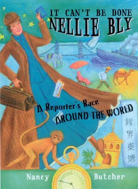 It Can't Be Done, Nellie Bly: A Reporter's Race Around the World als Buch