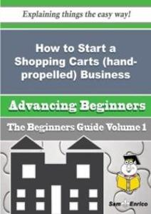 How to Start a Shopping Carts (hand-propelled) ...