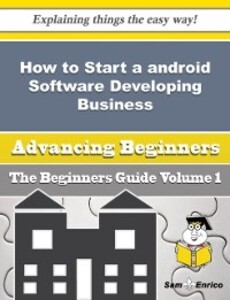 How to Start a android Software Developing Busi...