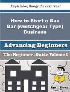 How to Start a Bus Bar (switchgear Type) Busine...