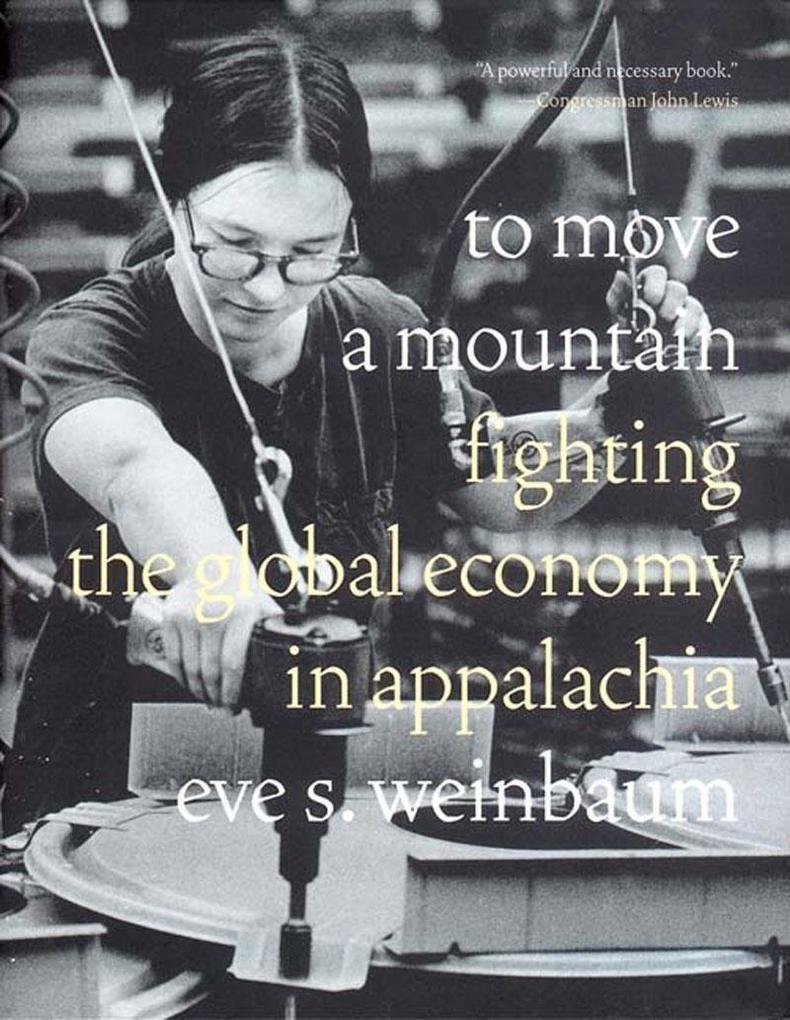 To Move a Mountain: Fighting the Global Economy in Appalachia als Buch