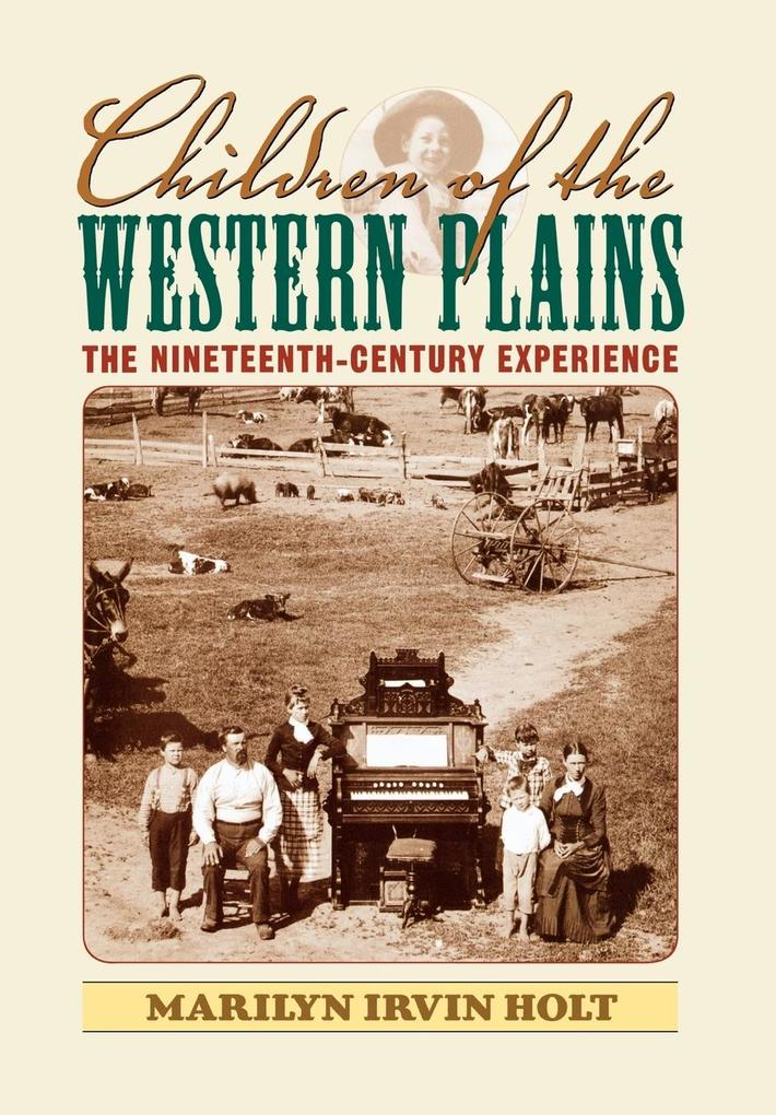 Children of the Western Plains: The Nineteenth-Century Experience als Buch