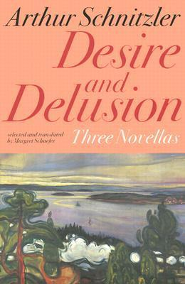Desire and Delusion: Three Novellas als Buch