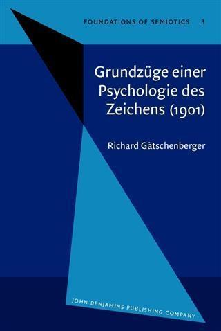 Grundzuge einer Psychologie des Zeichens (1901)...
