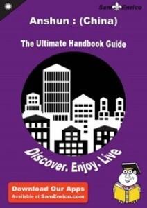 Ultimate Handbook Guide to Anshun : (China) Tra...