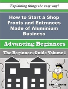How to Start a Shop Fronts and Entrances Made o...