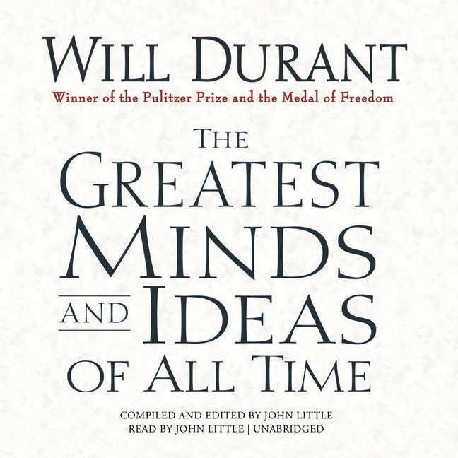 The Greatest Minds and Ideas of All Time als Hörbuch