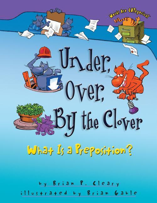 Under, Over, by the Clover: What Is a Preposition? als Taschenbuch
