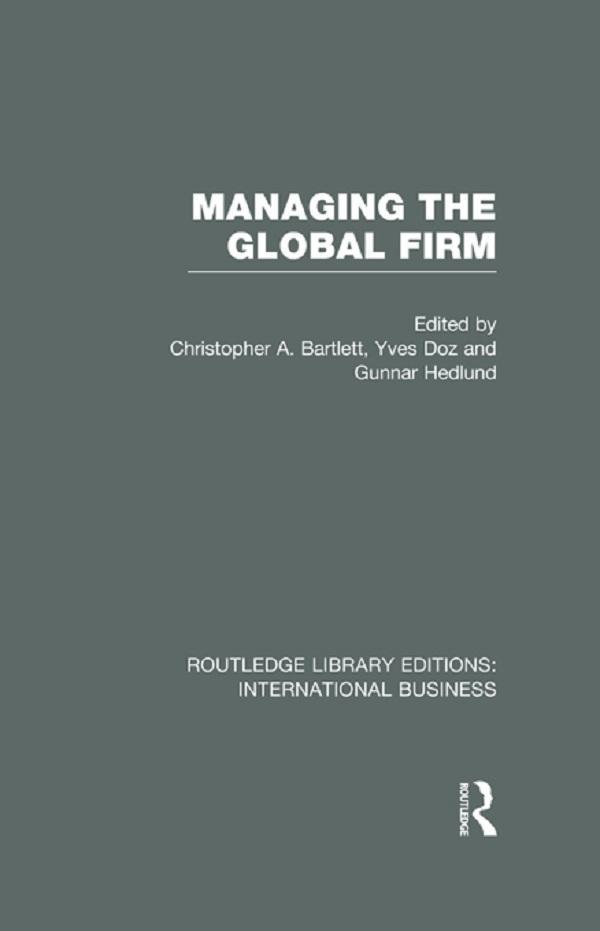 Managing the Global Firm (RLE International Bus...