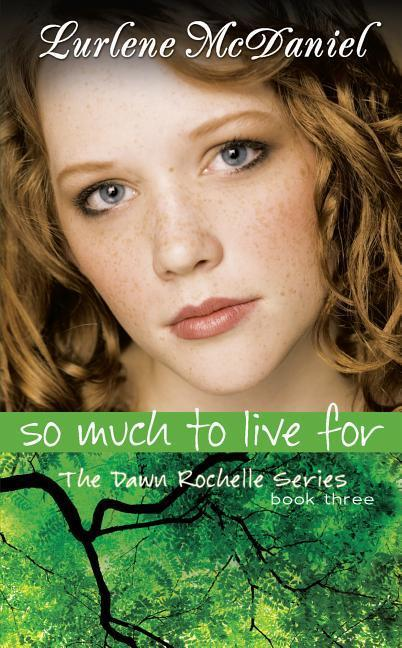 So Much to Live for: The Dawn Rochelle Series, Book Three als Taschenbuch