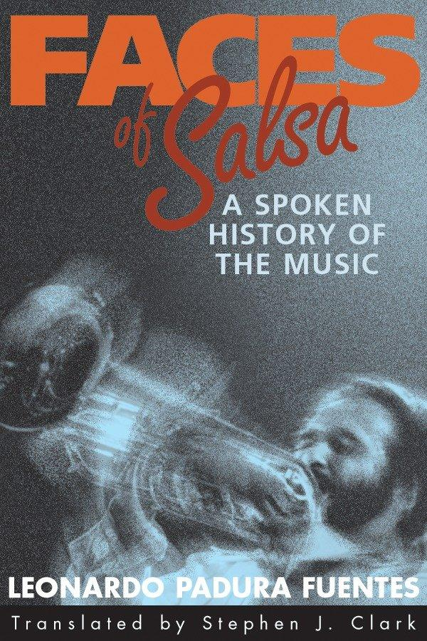 Faces of Salsa: A Spoken History of the Music als Taschenbuch