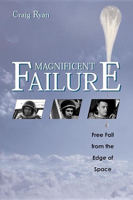 Magnificent Failure: Free Fall from the Edge of Space als Buch