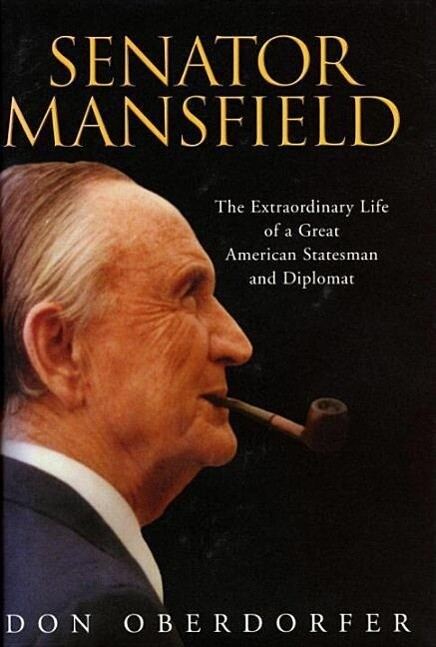Senator Mansfield: The Extraordinary Life of a Great American Statesman and Diplomat als Buch