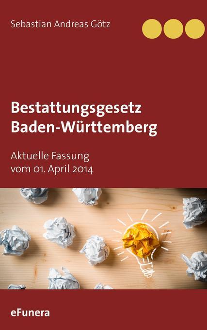 Bestattungsgesetz Baden-Württemberg als Buch vo...
