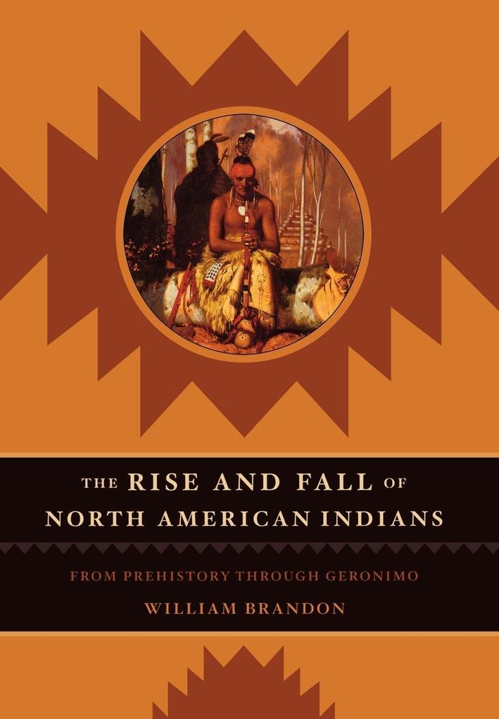 The Rise and Fall of North American Indians als Buch