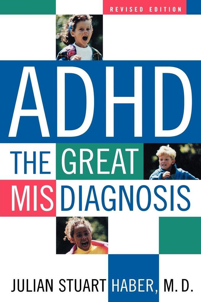 ADHD: The Great Misdiagnosis als Taschenbuch