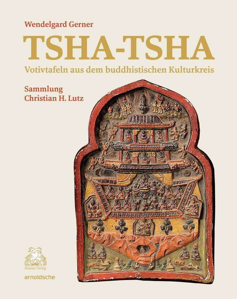 Tsha-tsha als Buch von Wendelgard Gerner