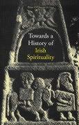 Towards a History of Irish Spirituality als Taschenbuch