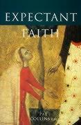 Expectant Faith: And the Power of God als Taschenbuch