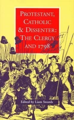 Protestant, Catholic & Dissenter: The Clergy and 1798 als Buch