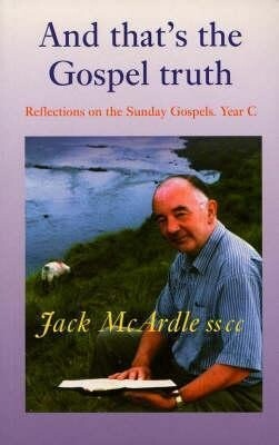 And That's the Gospel Truth: Reflections on the Sunday Gospels Year C als Taschenbuch
