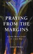 Praying from the Margins: Gospel Reflections of a Gay Man als Taschenbuch